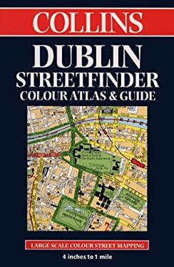 Dublin Streetfinder: Colour Atlas & Guide