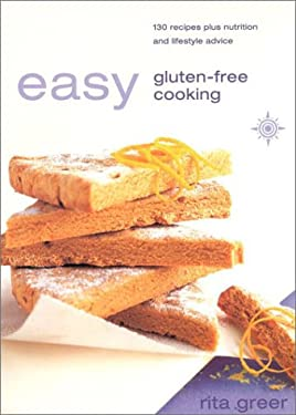 Easy Gluten-Free Cooking: Over 130 Recipes Plus Nutrition and Lifestyle Advice