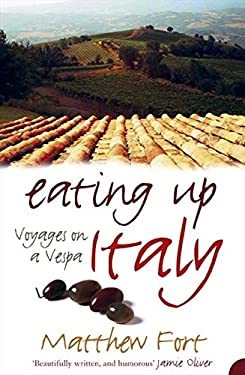 Eating Up Italy: Voyages on a Vespa 9780007214815