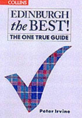 Edinburgh the Best!: The One True Guide
