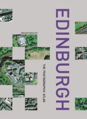 Edinburgh, the Photographic Atlas