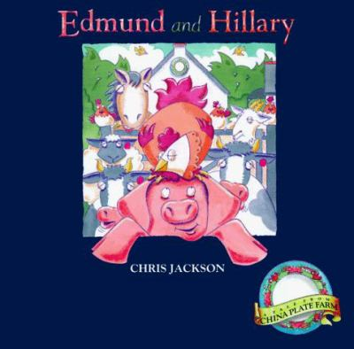 Edmund and Hillary: A Tale from China Plate Farm