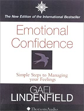 Emotional Confidence: Simple Steps to Managing Your Feelings