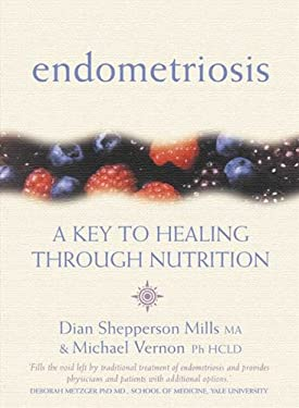 Endometriosis: A Key to Healing Through Nutrition 9780007133109