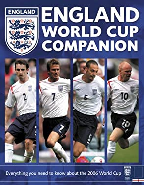 England World Cup Companion: Everything You Need to Know about the 2006 World Cup