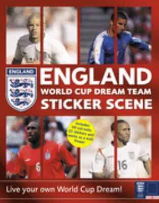 England World Cup Dream Team Sticker Scene: Live Your Own World Cup Dream!
