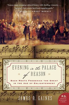 Evening in the Palace of Reason: Bach Meets Frederick the Great in the Age of Enlightenment 9780007156610