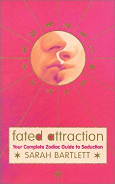 Fated Attraction: Your Complete Zodiac Guide to Seduction