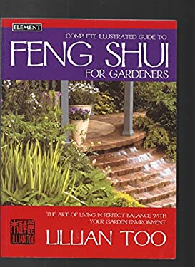 Feng Shui for Gardeners: Complete Illustrated Guide