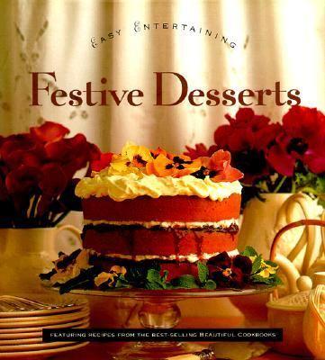 Festive Desserts: The Easy Entertaining Series