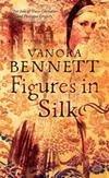 Figures in Silk. Vanora Bennett