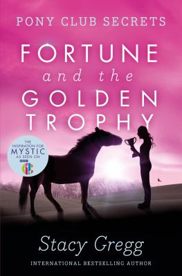 Pony Club Secrets (7) Fortune and the Golden Trophy