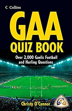 GAA Quiz Book: 2,000 Gaelic Football and Hurling Questions