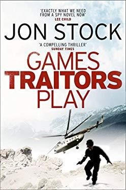 Games Traitors Play - Stock, Jon