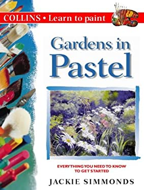 Gardens in Pastel (Learn to Paint)