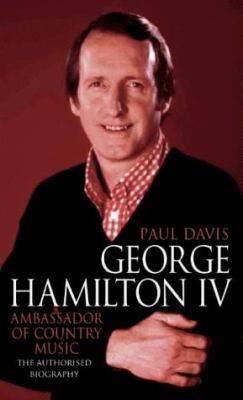 George Hamilton IV: Ambassador of Country Music