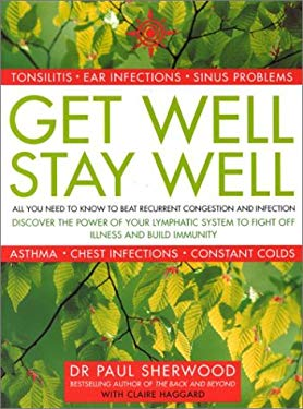 Get Well, Stay Well: How to Beat Persistent Congestion and Infection for Good