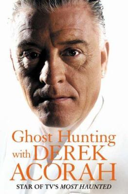Ghost Hunting with Derek Acorah 9780007214679