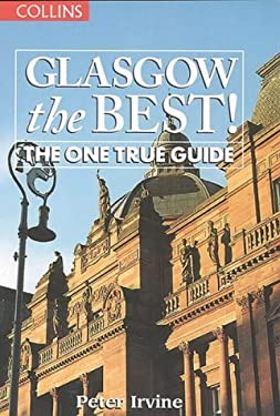 Glasgow the Best: The One True Guide