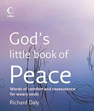 God's Little Book of Peace: Words of Comfort and Reassurance for Weary Souls