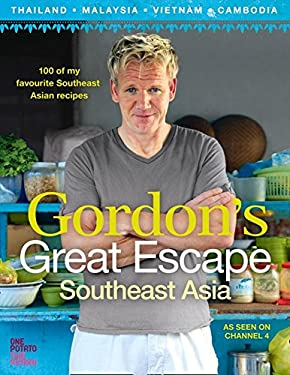 Gordon Ramsay's Great Escape: 100 Recipes Inspired by Asia 9780007267040
