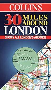 Great Britain: London, 30 Miles Around