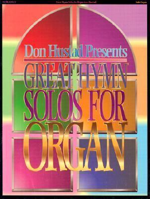 Great Hymn Solos for Organ: Organ Music Book