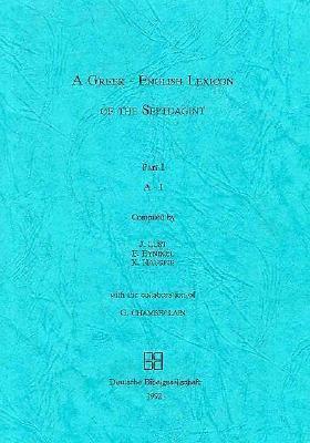 Greek English Lexicon of the Septuagint: Volume 1 A-I