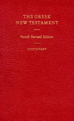 Greek New Testament: Fourth Revised Editon with Dictionary