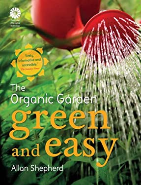 Green and Easy: The Organic Garden 9780007290918