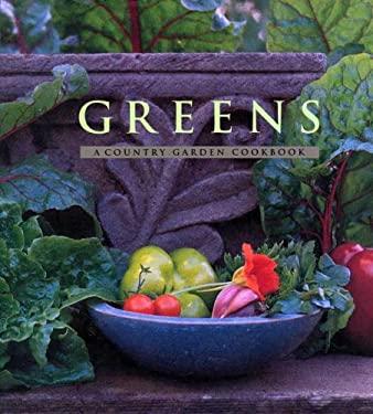Greens: A Country Garden Cookbook