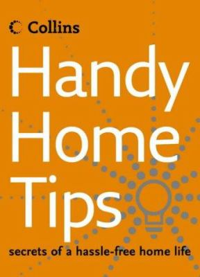 Handy Home Tips: Secrets of a Hassle-Free Home Life