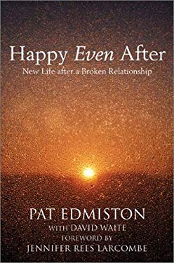 Happy Even After: New Life After a Broken Relationship 9780007133123