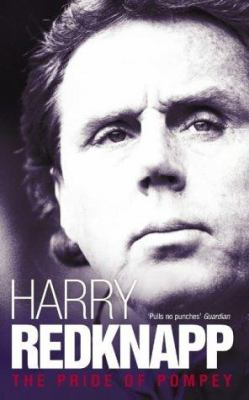 Harry Redknapp: The Pride of Pompey