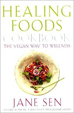 Healing Foods Cookbook, New Edition: The Vegan Way to Wellness