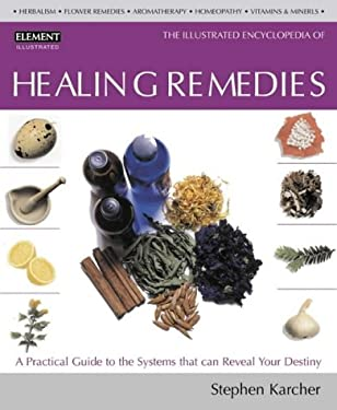 Healing Remedies: Illustrated Encyclopedia