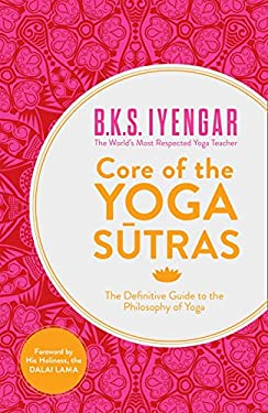 Heart of the Yoga Sutras: The Definitive Guide to the Philosophy of Yoga 9780007921263