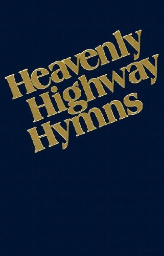 Heavenly Highway Hymns: Shaped-Note Hymnal 9780000013712