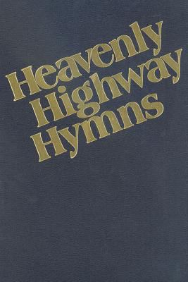 Heavenly Highway Hymns: Shaped-Note Hymnal