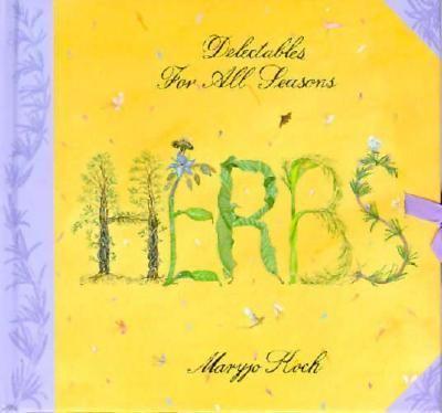 Herbs: Delectables All Season
