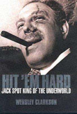 Hit 'em Hard: Jack Spot, King of the Underworld