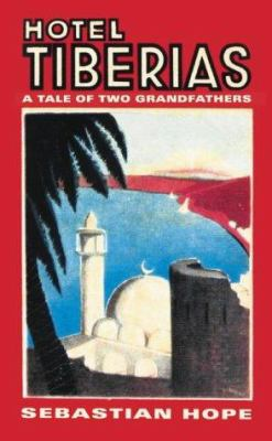 Hotel Tiberias: A Tale of Two Grandfathers