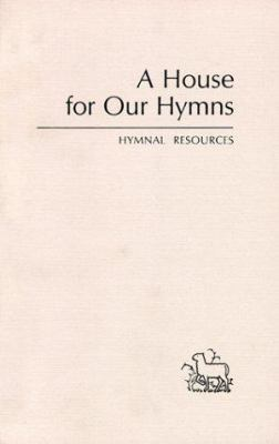 House for Our Hymns