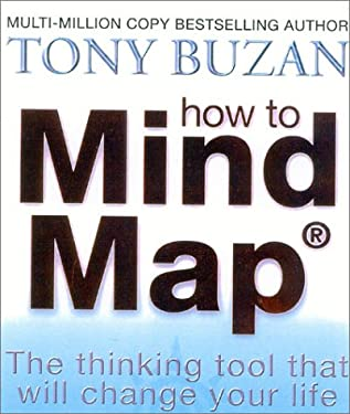 How to Mind Map: Make the Most of Your Mind and Learn How to Create, Organize, and Plan
