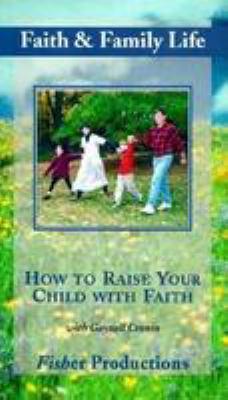 How to Raise Your Child with Faith