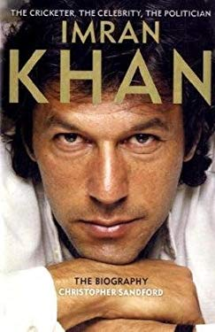 Imran Khan: The Cricketer, the Celebrity, the Politician 9780007262854