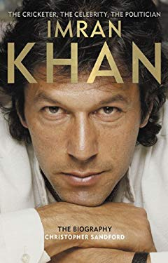 Imran Khan: The Cricketer, the Celebrity, the Politician 9780007318889