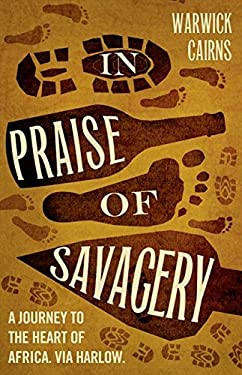 In Praise of Savagery 9780007414031