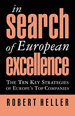 In Search of European Excellence: The 10 Key Strategies of Europe's Top Companies