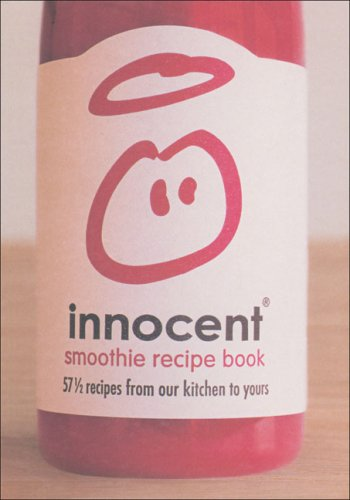 Innocent Smoothie Recipe Book: 57 1/2 Recipes from Our Kitchen to Yours 9780007213764
